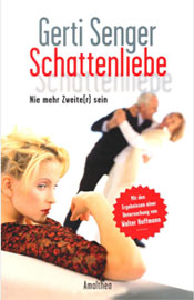 Buchcover: Schattenliebe: Nie mehr Zweite(r) sein von Gerti Senger